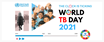 Tuberculosis and COVID-19 - World TB Day 2021